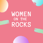 Women on the Rocks - CANCELED on April 8, 2020